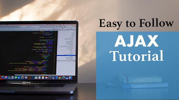 Easy to Follow AJAX Tutorial: Master AJAX Development