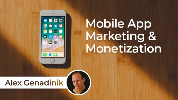 Learn App Store Optimization: Mobile App Marketing & Monetization