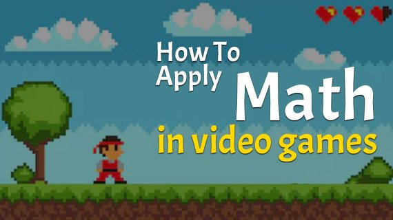 How Math is Used in Video Games: Video Guide on Math in Video Games