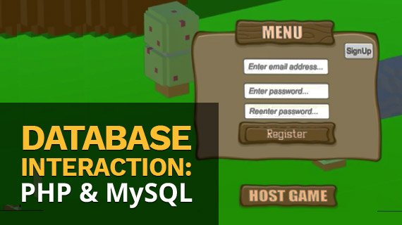 Unity Tutorials: Database Interaction The Ultimate PHP & MySQL Course